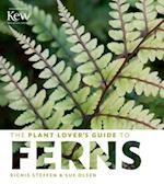 The Plant Lover's Guide to Ferns (Plant Lovers Guides)