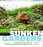 Sunken Gardens A Step by Step Guide to Aquariums