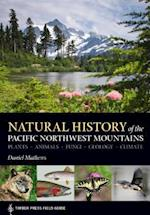 Natural History of the Pacific Northwest Mountains (Timber Press Field Guide)