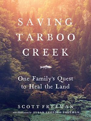 Saving Tarboo Creek af Scott Freeman