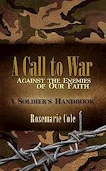 A Call to War Against the Enemies of Our Faith af Rosemarie Cole