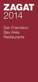 Zagat 2014 San Francisco Bay Area Restaurants (ZAGATSURVEY: SAN FRANCISCO/ BAY AREA RESTAURANTS)