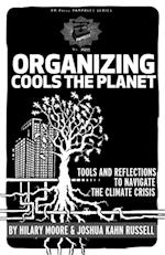 Organizing Cools The Planet af Joshua Moore, Hilary, Kahn Russell