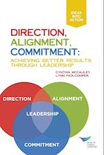 Direction, Alignment, Commitment: Achieving Better Results Through Leadership