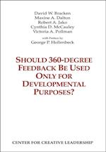 Should 360-degree Feedback Be Used Only for Developmental Purposes?