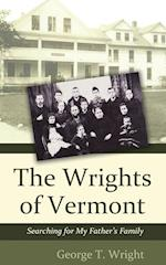 The Wrights of Vermont: Searching for My Father's Family af George T. Wright