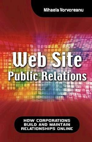 Web Site Public Relations: How Corporations Build and Maintain Relationships Online