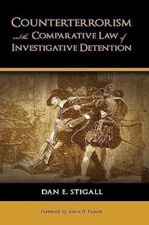 Counterterrorism and the Comparative Law of Investigative Detention