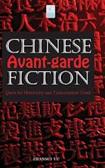 Chinese Avant-garde Fiction: Quest for Historicity and Transcendent Truth