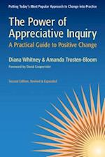 The Power of Appreciative Inquiry: A Practical Guide to Positive Change (AgencyDistributed)