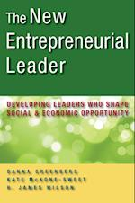 The New Entrepreneurial Leader: Developing Leaders Who Shape Social and Economic Opportunity (AgencyDistributed)