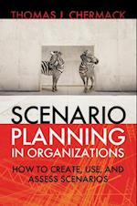 Scenario Planning in Organizations af Thomas J Chermack