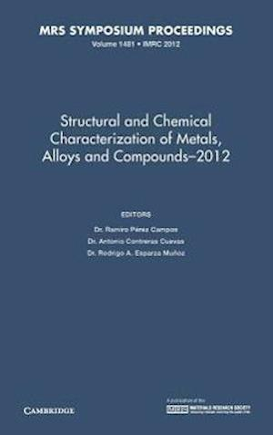 Structural and Chemical Characterization of Metals, Alloys and Compounds-2012: Volume 1481