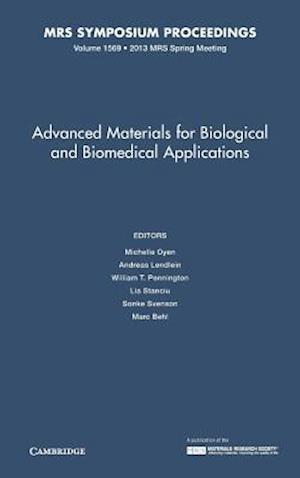 Advanced Materials for Biological and Biomedical Applications: Volume 1569
