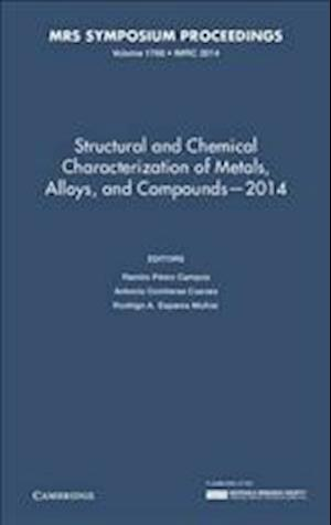 Structural and Chemical Characterization of Metals, Alloys, and Compounds - 2014: Volume 1766