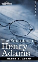 The Education of Henry Adams af Henry B. Adams