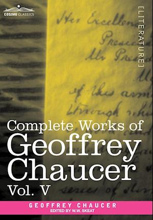 Complete Works of Geoffrey Chaucer, Vol.V: Notes to the Canterbury Tales (in Seven Volumes)
