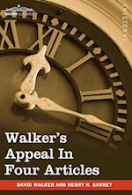 Walker's Appeal in Four Articles: An Address to the Slaves of the United States of America
