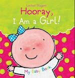 Hooray, I Am a Girl! (My Baby Books)