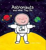 Astronauts and What They Do (What They Do)