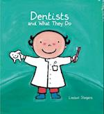 Dentists and What They Do (What They Do)