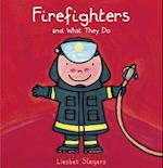 Firefighters and What They Do (What They Do)