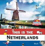 This Is the Netherlands (Macks World of Wonder)
