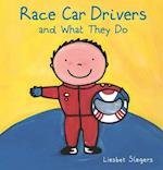 Race Car Drivers and What They Do (What They Do)