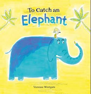 To Catch an Elephant