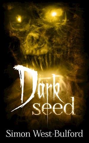 Dark Seed af Simon West-Bulford