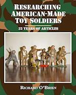 Researching American-Made Toy Soldiers af Richard O'Brien