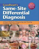 Goodheart's Same-Site Differential Diagnosis