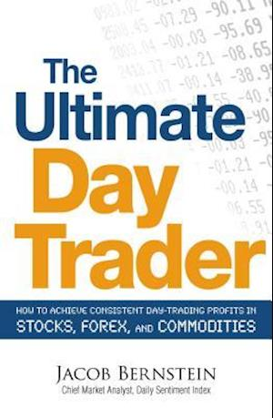 Bog paperback The Ultimate Day Trader af Jake Bernstein Jacob Bernstein