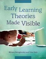 Early Learning Theories Made Visible af Miriam Beloglovsky