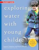 Exploring Water with Young Children, Trainer's Guide af Ingrid Chalufour