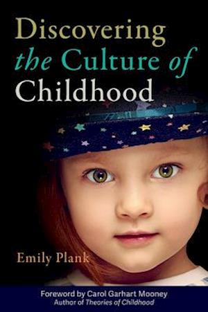Discovering the Culture of Childhood af Emily Plank