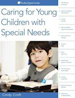 Caring for Young Children with Special Needs (Redleaf Quick Guides)