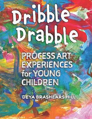 Dribble Drabble af Deya Brashears Hill