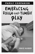 Embracing Rough-And-Tumble Play Family Companion [25-Pack]