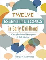 Twelve Essential Topics in Early Childhood