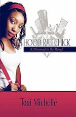 Hood Rat Chick: A Diamond in the Rough