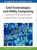 Handbook of Research on Grid Technologies and Utility Computing: Concepts for Managing Large-Scale Applications