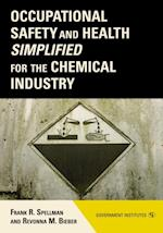 Occupational Safety and Health Simplified for the Chemical Industry af Frank R. Spellman