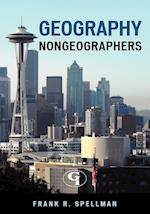 Geography for Nongeographers af Frank R. Spellman