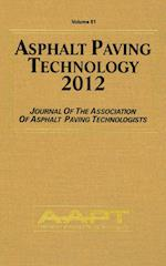 Ashphalt Paving Technologies 2012 (Journal of the Association of Paving Technologists, nr. 81)