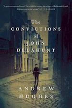 The Convictions of John Delahunt af Andrew Hughes