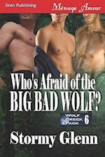 Who's Afraid of the Big Bad Wolf? [Wolf Creek Pack 6] (Siren Publishing Menage Amour Manlove) af Stormy Glenn