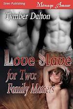 Love Slave for Two af Tymber Dalton