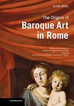 The Origins of Baroque Art in Rome af Alois Riegl