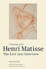 Chatting with Henri Matisse - The Lost 1941 Interview af Henri Matisse